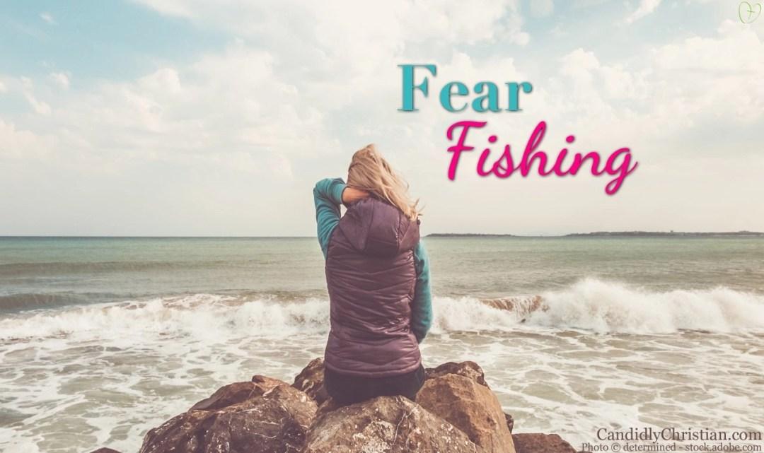 Fear Fishing