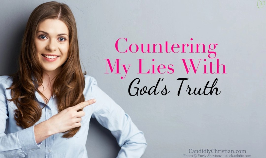 Countering My Lies With God's Truth