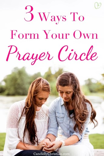 3 ways to form your own prayer circle