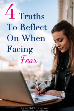 4 Truths To Reflect On When Facing Fear