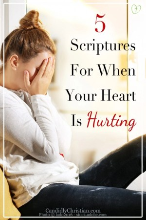 5 Scriptures for When Your Heart Is Hurting
