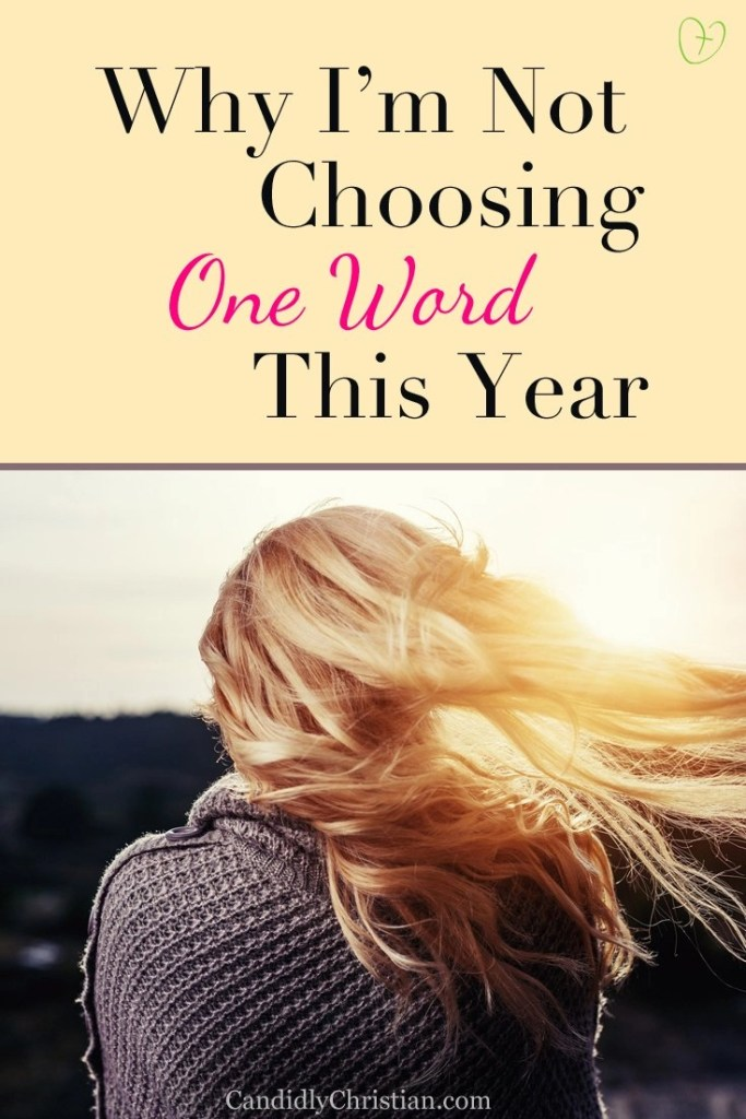 Why I'm not choosing one word this year #candidlychristian