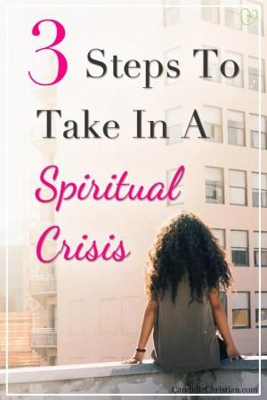 3 Steps to take in a spiritual crisis #spiritualwarfare