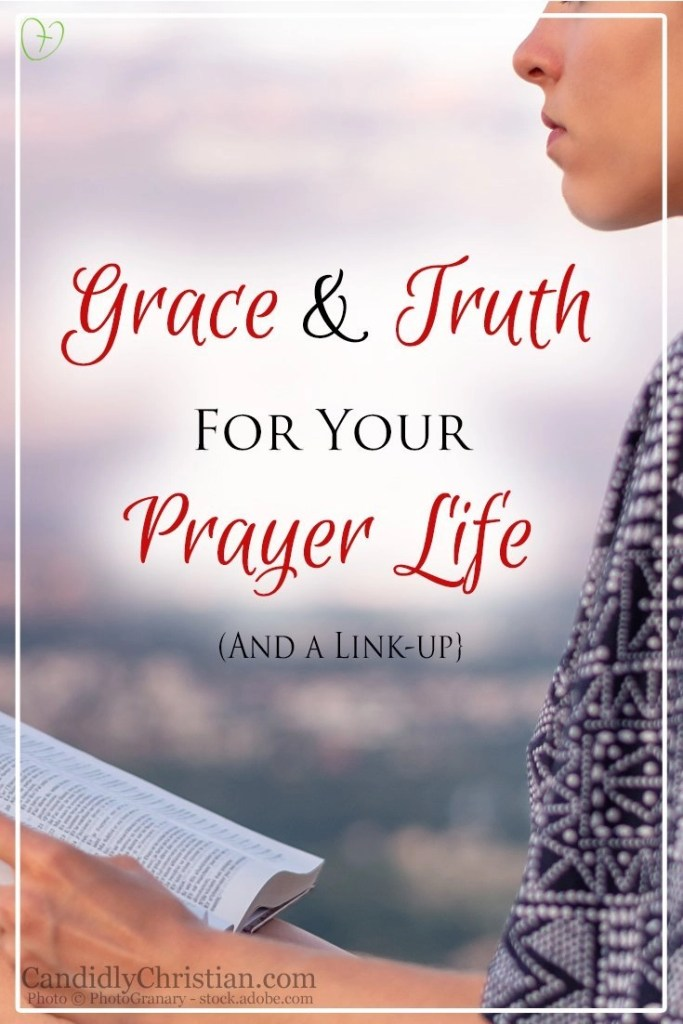 Grace and truth for your prayer life #ChristianLinkUp