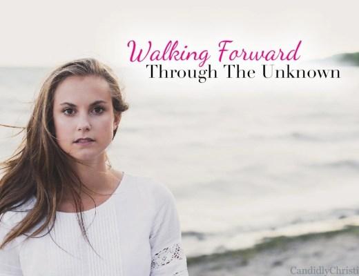 Walking Forward Through The Unknown