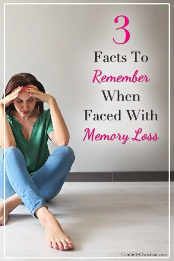 Three facts to remember when facing memory loss #CandidlyChristian