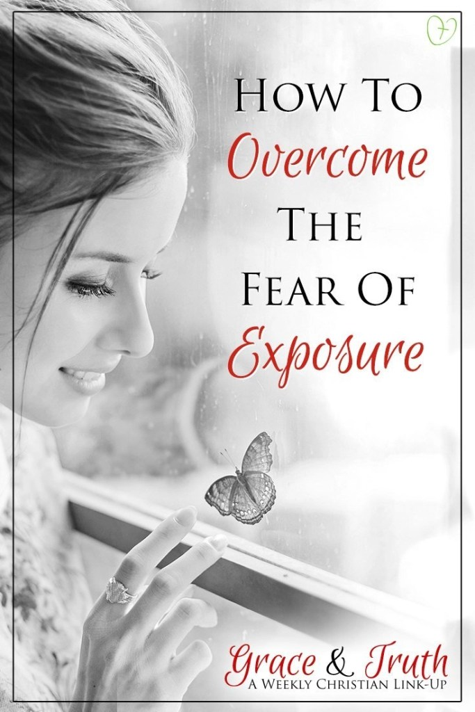 How to Overcome the Fear of Exposure