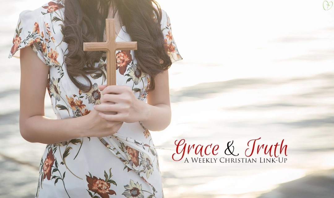 Grace and Truth: A weekly Christian Link Up