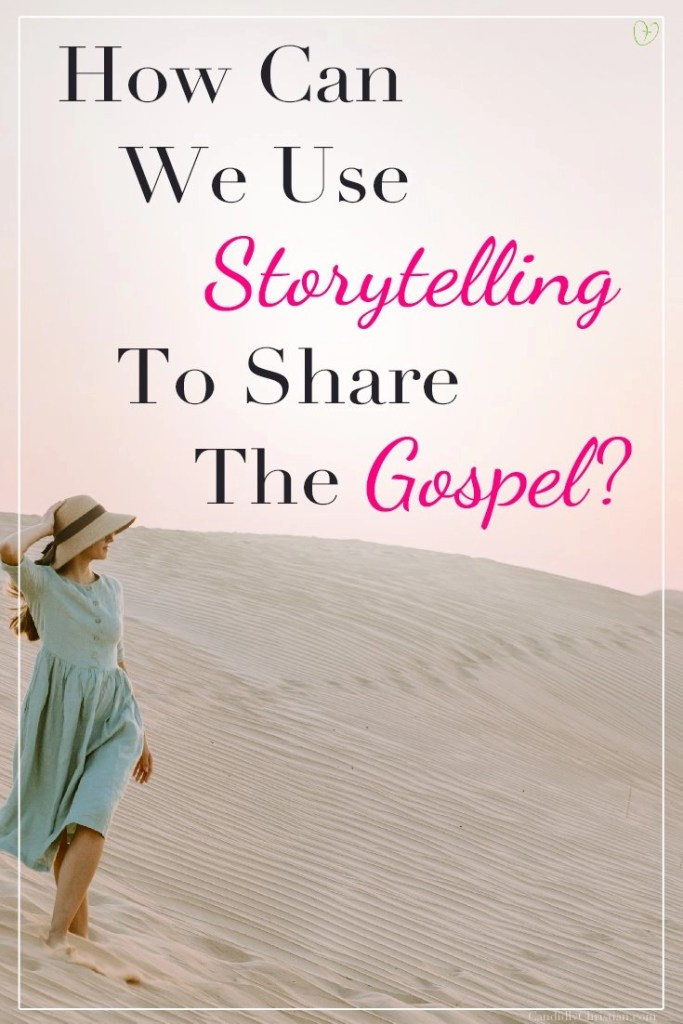 How can we use storytelling to share the gospel?
