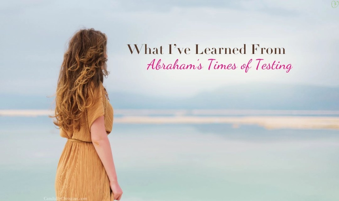 What I've Learned from Abraham's Times of Testing
