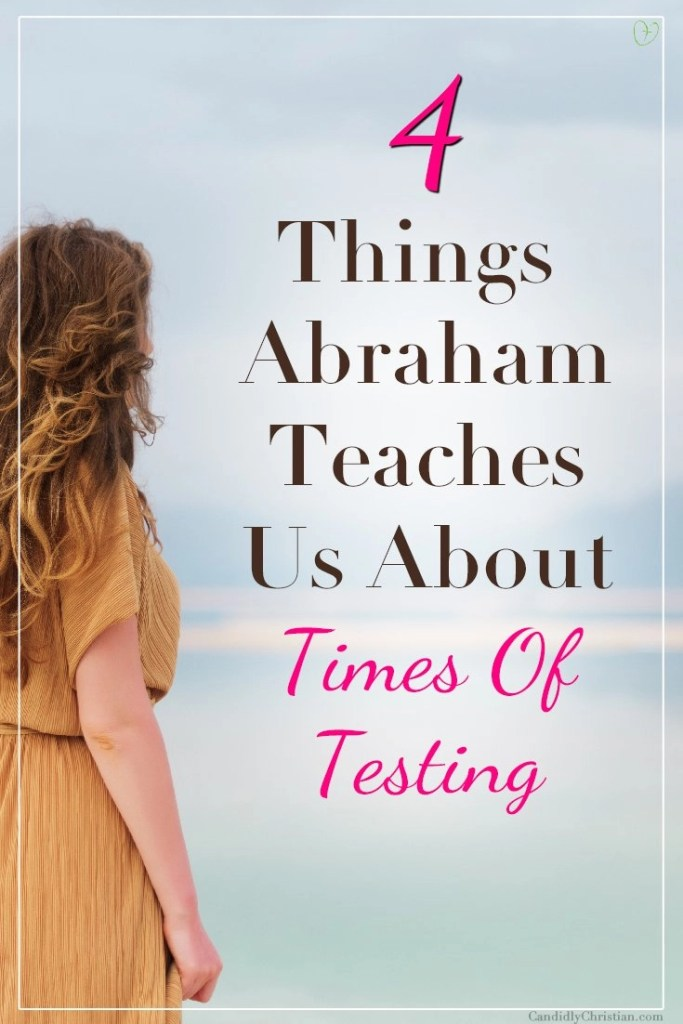 7 Things Abraham Teaches Us About Times of Testing