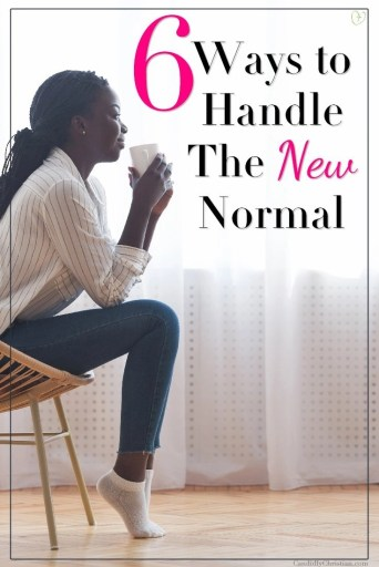 6 ways to handle the new normal...