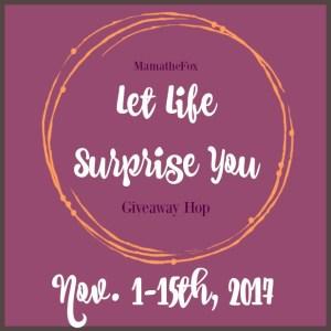 Let Life Surprise You Giveaway Hop ~ $15 Paypal Cash [Ends 11/15]