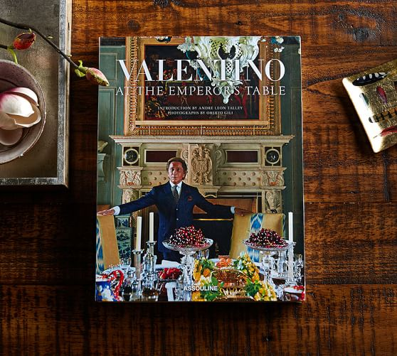 VALENTINO: AT THE EMPEROR'S TABLE BY VALENTINO GARAVANI AND ANDRÉ LEON TALLEY