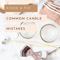 12 Common Candle Making Mistakes And How To Fix Them