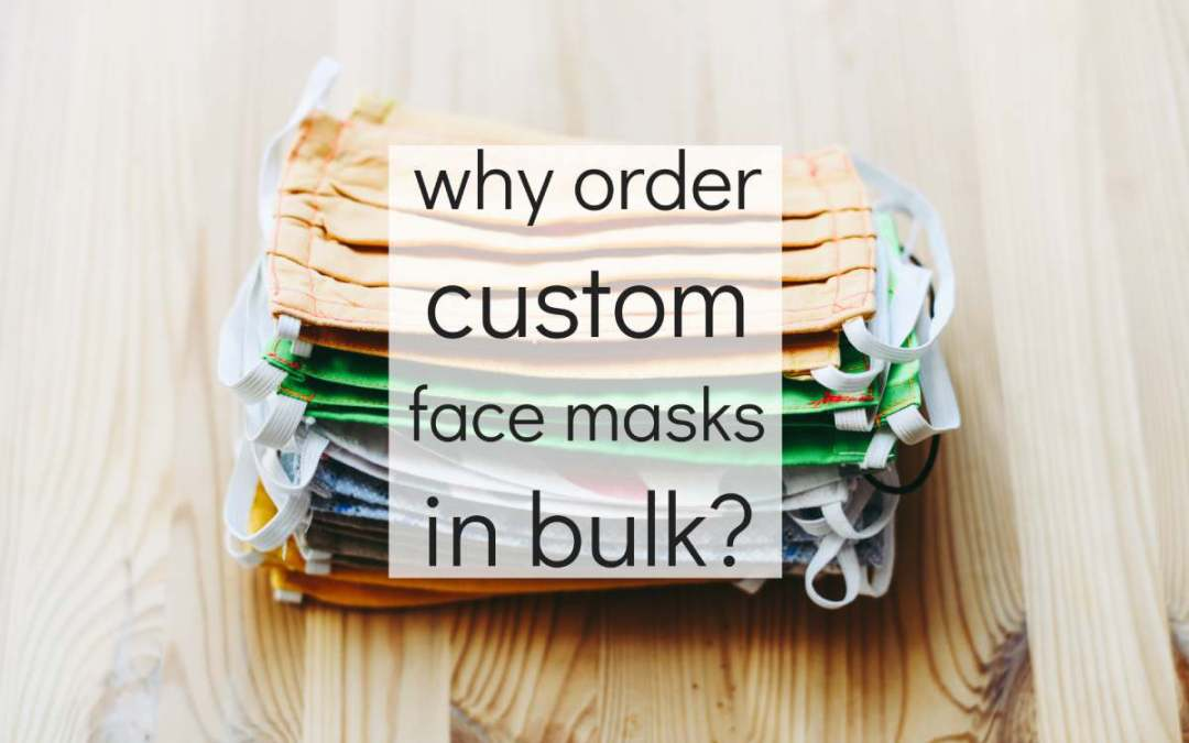Why order custom face masks in bulk?