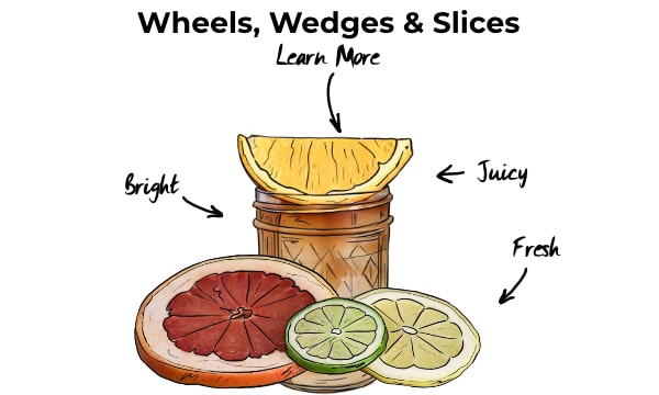 Wheels, wedges and slices in cocktails