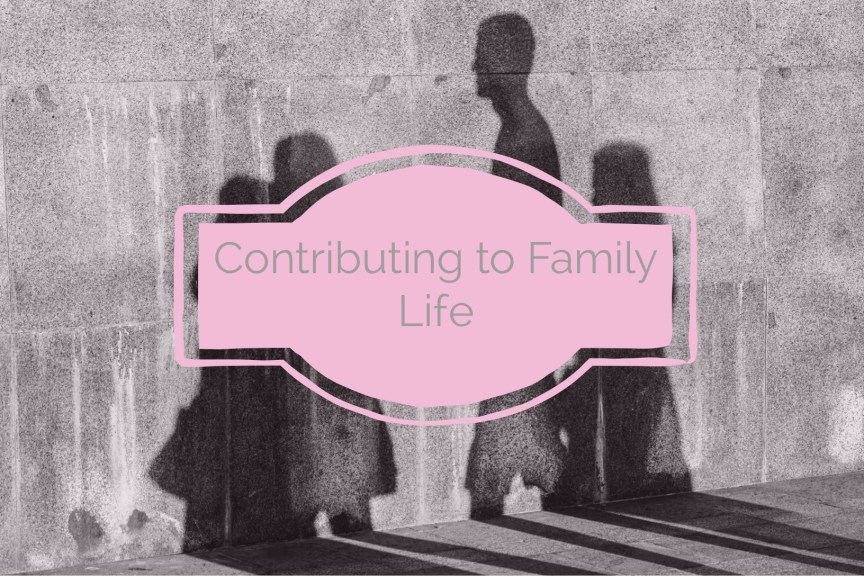 contributing to family life