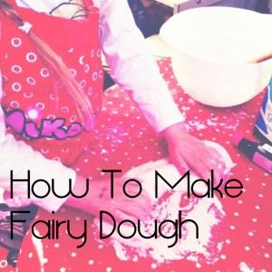 kids activities, fun with kids, kids craft, fairy dough, how to make dough
