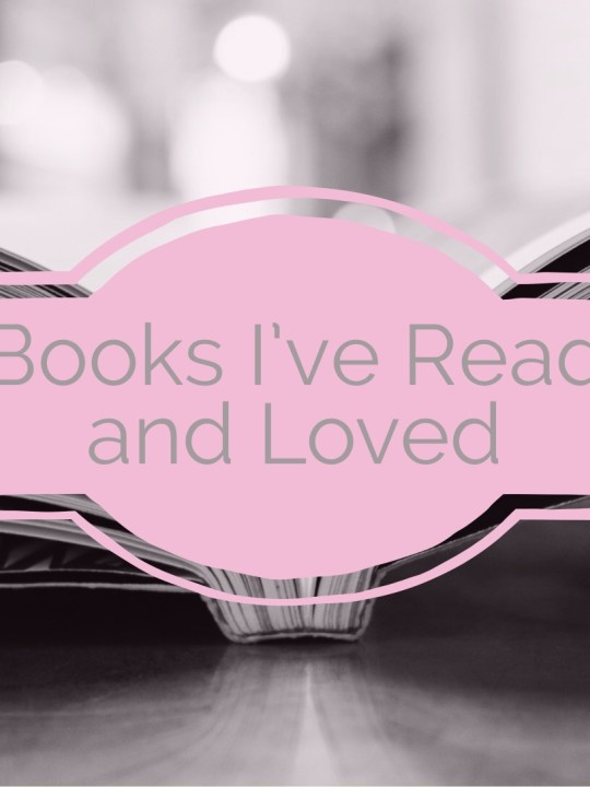 Books I've Read and Loved