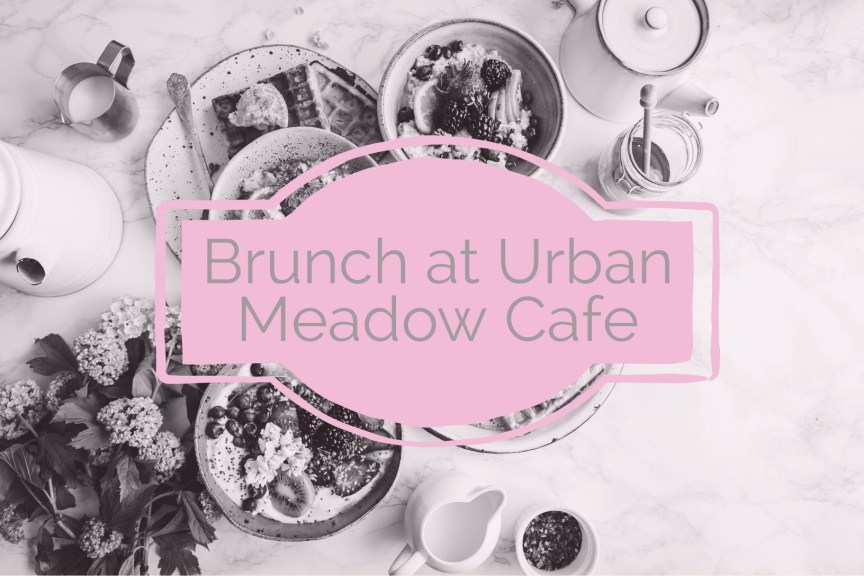 brunch at urban meadow cafe