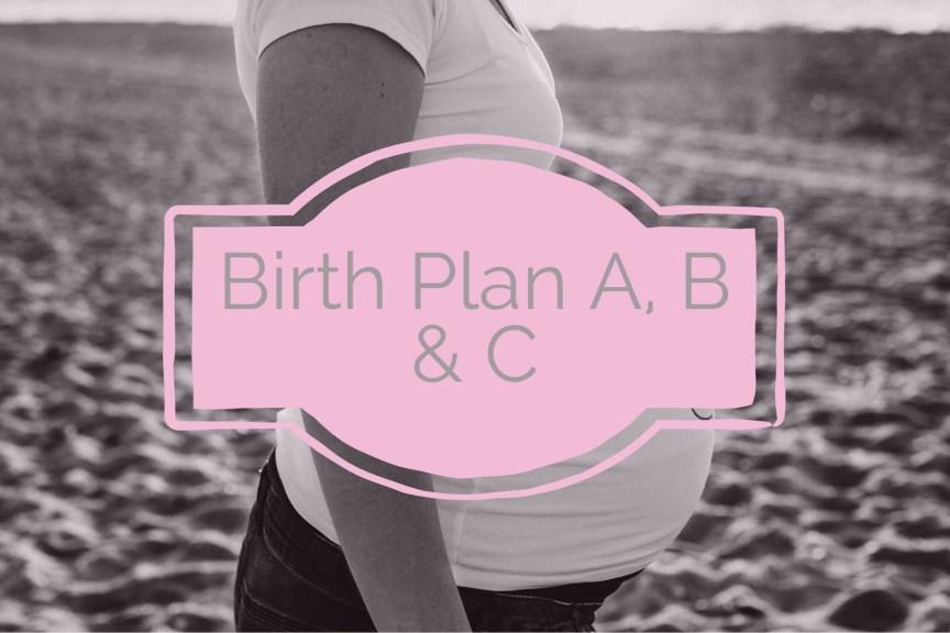 birth plan a b c