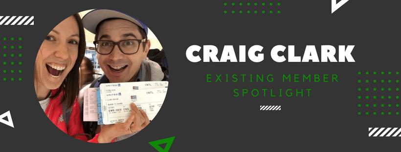 Existing Member Spotlight: Craig Clark!