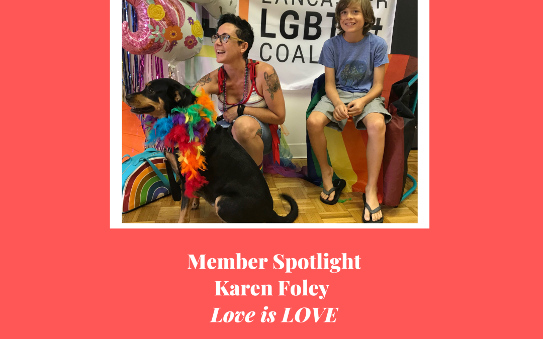 Member Spotlight:  Karen Foley  – Love is LOVE