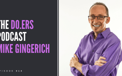 DO.ERS 014 Helping people and organizations reach their highest potential with Mike Gingerich