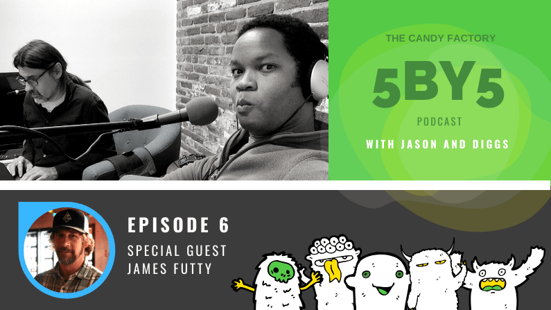 5BY5 Ep. 6 with James Futty
