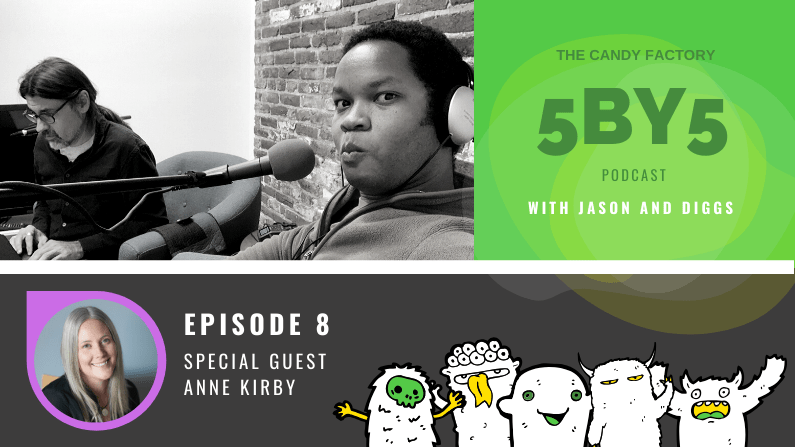 5BY5 Ep. 8 with Anne Kirby