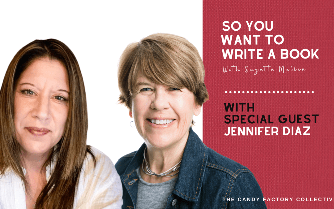 So You Wanna Write a Book Ep. 14 with Special Guest Jennifer Diaz of Jennifer Diaz Retreats