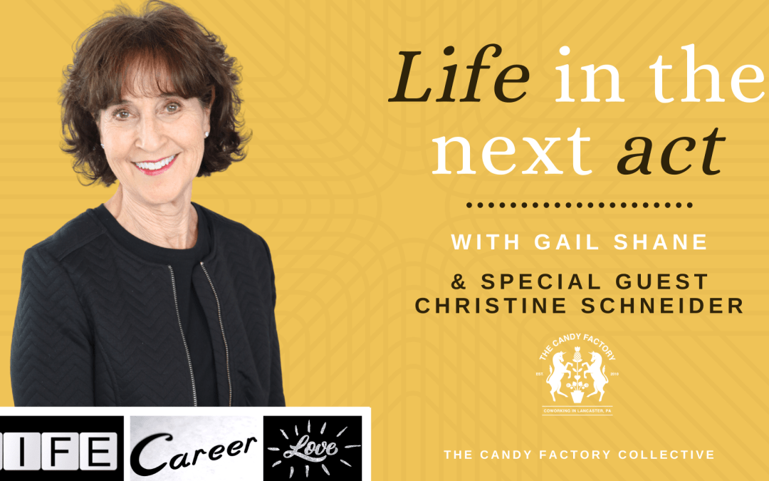 Life in the Next Act Ep. 8 with Christine Schneider