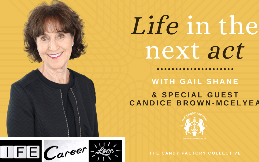 Life in the Next Act Ep. 12 with Candice Brown-McElyea