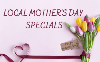 Local Mother's Day Specials