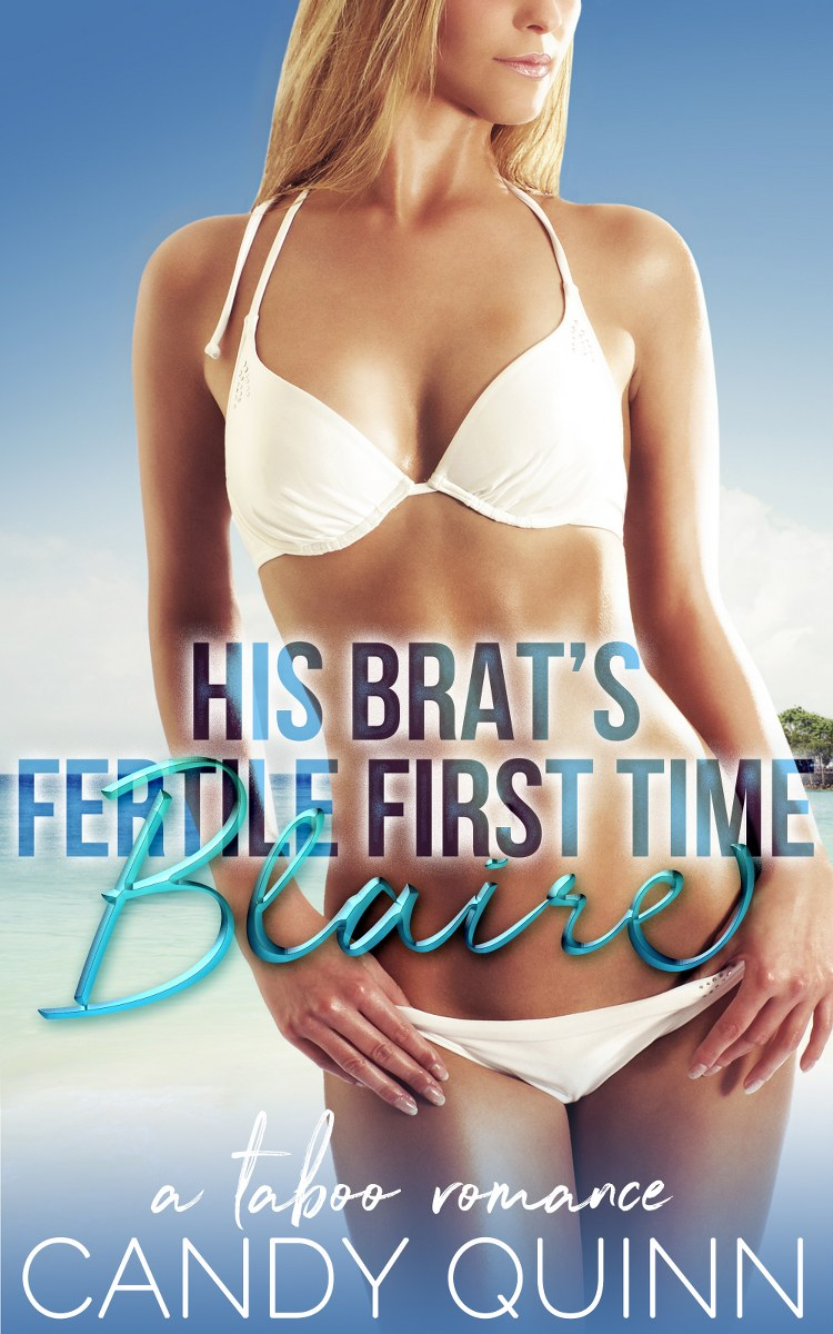 His Brat's Fertile First Time: Blaire