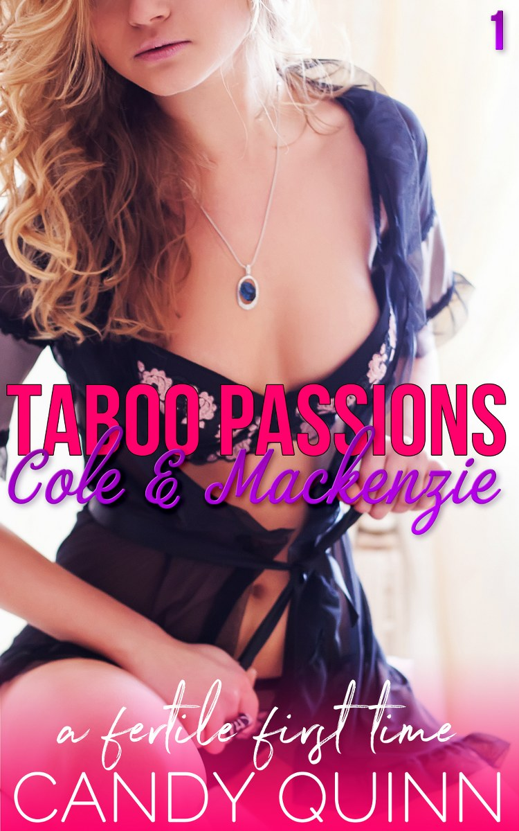 Taboo Passions: Cole & Mackenzie (Book 1)