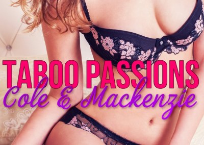 Taboo Passions: Cole & Mackenzie (Book 2)