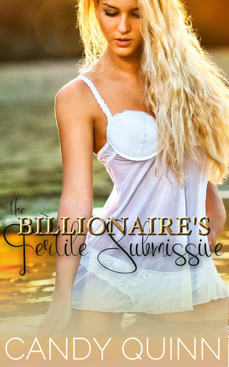 The Billionaire's Fertile Submissive