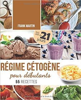 6- Régime cétogène pour débutants -- Défi de 21 jours et 55 recettes savoureuses