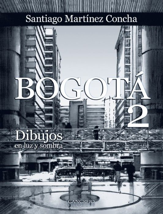 Bogotá 2, Dibujos en luz y sombra
