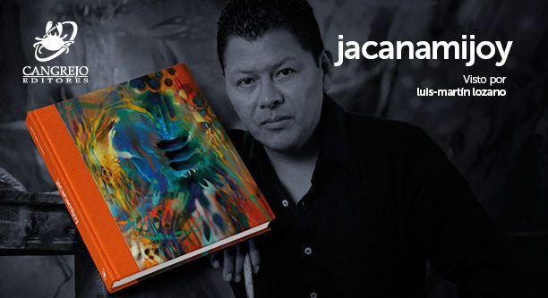 Presentación en México del libro Jacanamijoy visto por Luis-Martín Lozano