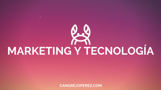 marketing y tecnologia cangrejoperez