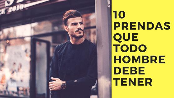 10 prendas que todo hombre debe tener en su armario