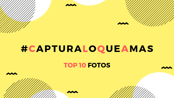 capturaloqueamas top 10 fotos