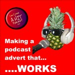 Making a Podcast advert that works