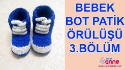Bebek Bot Patik Nasıl Örülür 3. Bölüm Videolu Anlatım