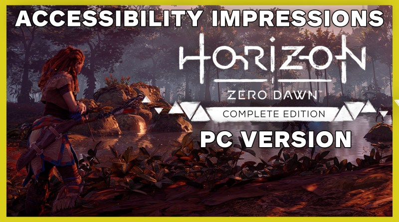 Screenshot of Aloy in Horizon Zero Dawn looking over a lake of mechanized creatures. The text reads: Accessibility Impressions Horizon Zero Dawn Complete Edition - PC Version""
