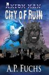 Axiom-man: City of Ruin Thumbnail