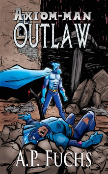 """Cover to """"Outlaw,"""" the latest book in The Axiom-man Saga"""